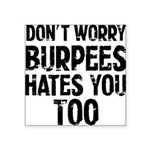 Burpees hates you too Sticker