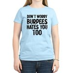Burpees hates you too T-Shirt