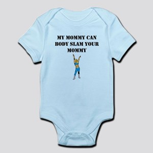 My Mommy Can Body Slam Your Mommy Body Suit