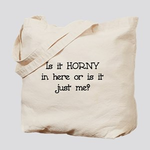 Is it Horny in here? Tote Bag