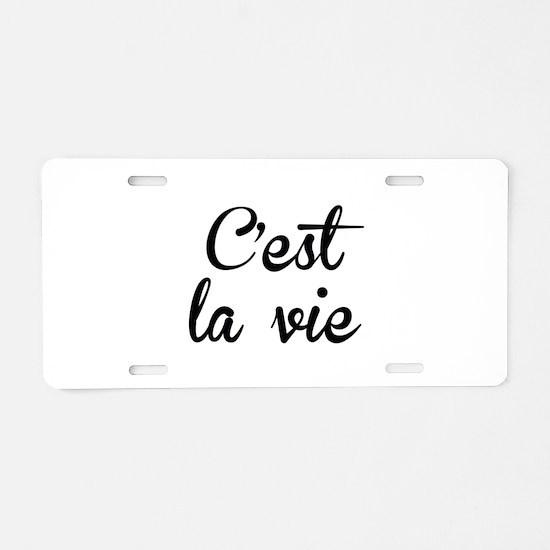 C'est La Vie Aluminum License Plate