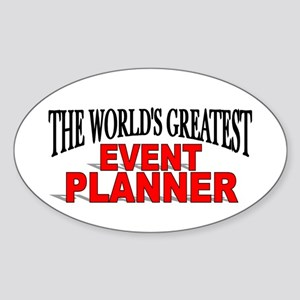 """""""The World's Greatest Event Planner"""" Sticker (Oval"""