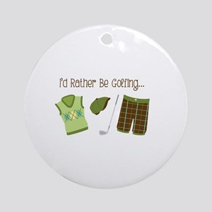 Id Rather Be Golfing... Ornament (Round)