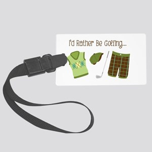 Id Rather Be Golfing... Luggage Tag