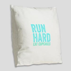 Run Hard Eat Cupcakes Burlap Throw Pillow