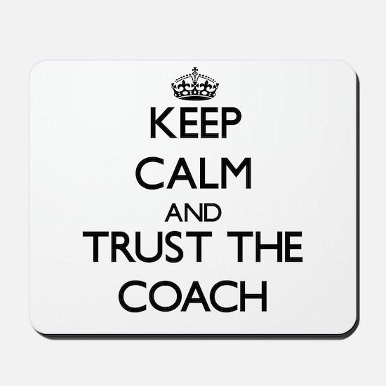 Keep Calm and Trust the Coach Mousepad