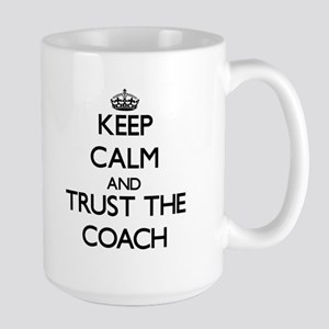 Keep Calm and Trust the Coach Mugs