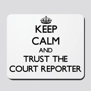 Keep Calm and Trust the Court Reporter Mousepad