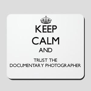 Keep Calm and Trust the Documentary Photographer M