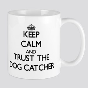 Keep Calm and Trust the Dog Catcher Mugs