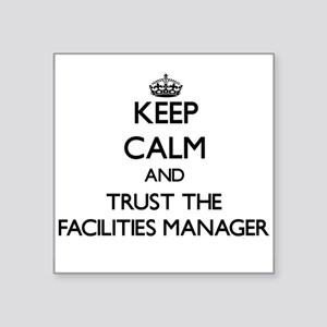 Keep Calm and Trust the Facilities Manager Sticker