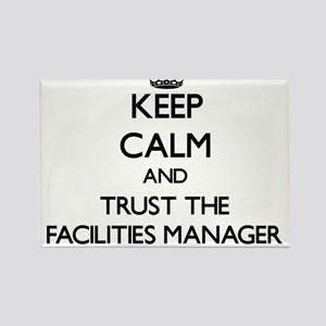 Keep Calm and Trust the Facilities Manager Magnets