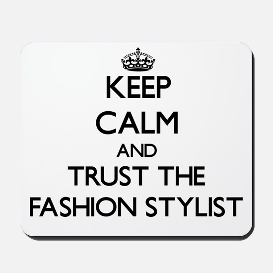Keep Calm and Trust the Fashion Stylist Mousepad