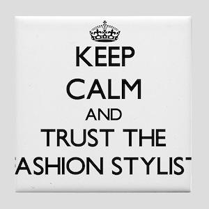 Keep Calm and Trust the Fashion Stylist Tile Coast