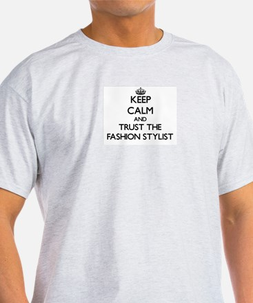 Keep Calm and Trust the Fashion Stylist T-Shirt