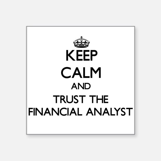 Keep Calm and Trust the Financial Analyst Sticker