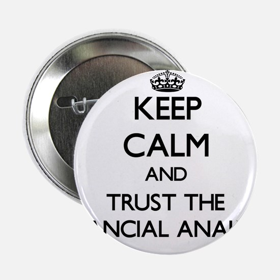 "Keep Calm and Trust the Financial Analyst 2.25"" Bu"