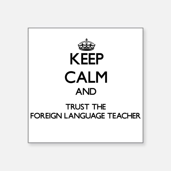 Keep Calm and Trust the Foreign Language Teacher S