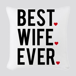 Best wife ever Woven Throw Pillow