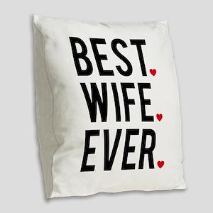 Best wife ever Burlap Throw Pillow