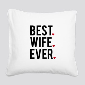 Best wife ever Square Canvas Pillow