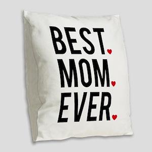 Best mom ever Burlap Throw Pillow