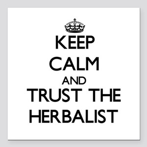 Keep Calm and Trust the Herbalist Square Car Magne