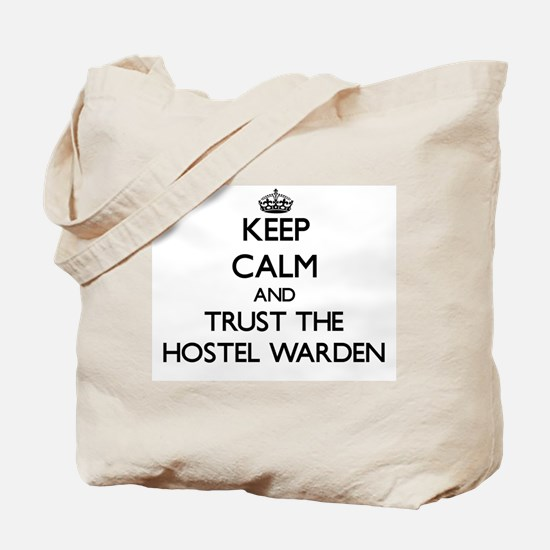 Keep Calm and Trust the Hostel Warden Tote Bag
