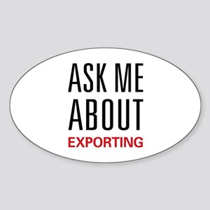 Ask Me About Exporting Oval Sticker