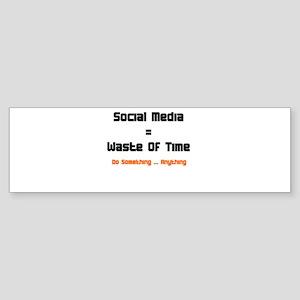 SocialMedia_WasteOfTime Bumper Sticker