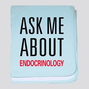 Ask Me About Endocrinology baby blanket