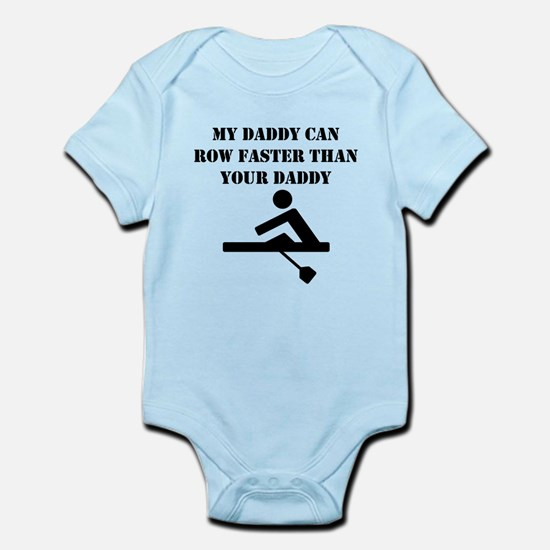 My Daddy Can Row Faster Than Your Daddy Body Suit
