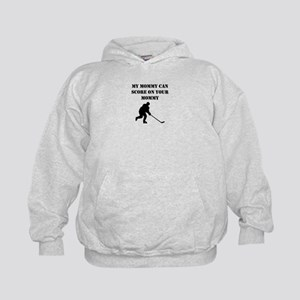 My Mommy Can Score On Your Mommy Hoodie