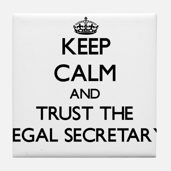 Keep Calm and Trust the Legal Secretary Tile Coast