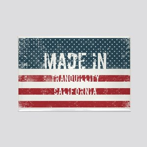 Made in Tranquillity, California Magnets
