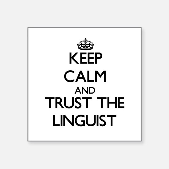 Keep Calm and Trust the Linguist Sticker