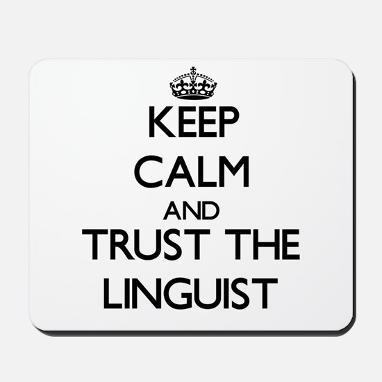 Keep Calm and Trust the Linguist Mousepad