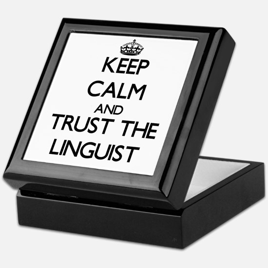 Keep Calm and Trust the Linguist Keepsake Box