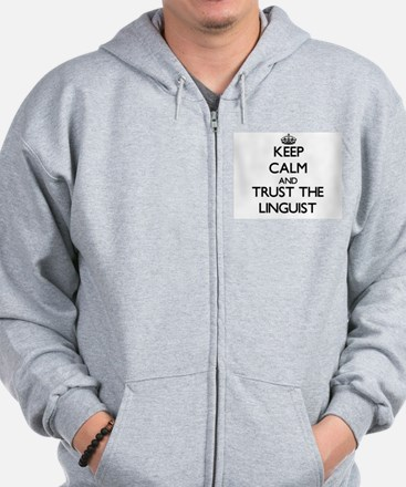 Keep Calm and Trust the Linguist Zip Hoodie