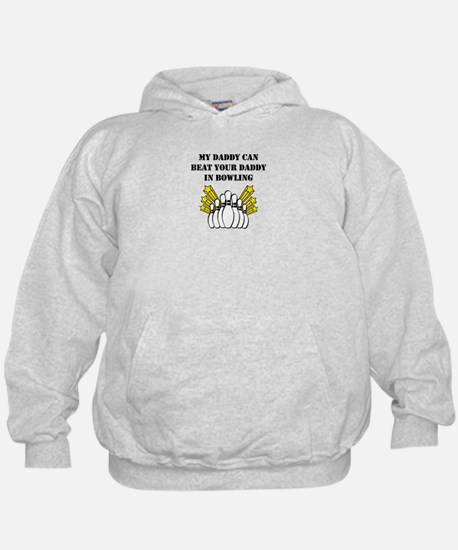 My Daddy Can Beat Your Daddy In Bowling Hoodie