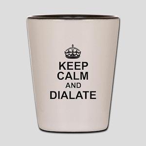 KEEP CALM and DIALATE Shot Glass