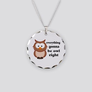 Everything Gonna Be Owl Righ Necklace Circle Charm