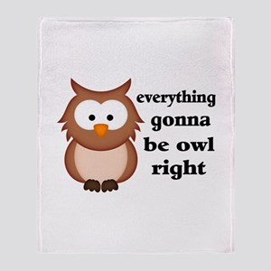 Everything Gonna Be Owl Right Throw Blanket