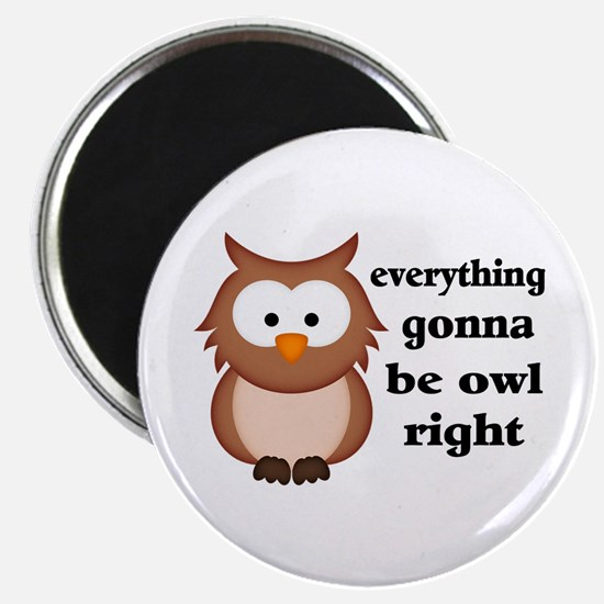 Everything Gonna Be Owl Right Magnet