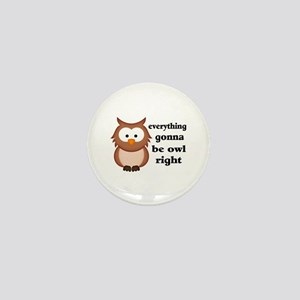 Everything Gonna Be Owl Right Mini Button