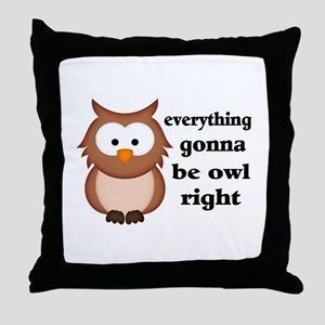 Everything Gonna Be Owl Right Throw Pillow