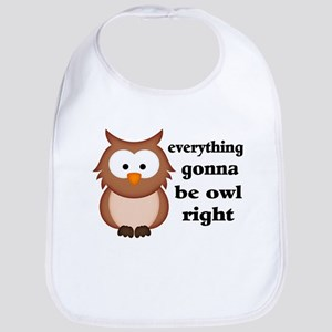 Everything Gonna Be Owl Right Bib