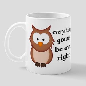 Everything Gonna Be Owl Right Mug