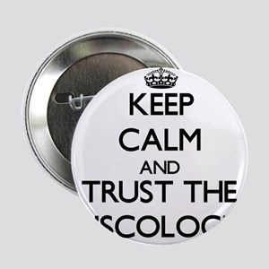 "Keep Calm and Trust the Muscologist 2.25"" Button"
