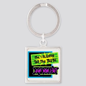 Even When I Lie-Scarface/ Keychains